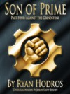 Son of Prime--Part Four: Against the Grindstone - Ryan Hodros, Nick Wright, Jeremy Brandt