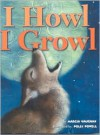 I Howl, I Growl: Southwest Animal Antics - Marcia Vaughan, Polly Powell