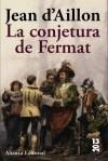 La conjetura de Fermat - Jean d'Aillon