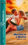 Married to a Marine (Marines, Men of Honor #2) - Cathie Linz