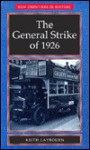 The General Strike of 1926 - Keith Laybourn