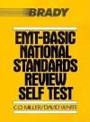 EMT Basic National Standards Review Self Test - C.D. Miller, David White