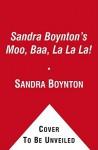Sandra Boynton's Moo, Baa, La La La!: Book, Plush & Mini Book (Board Book) - Sandra Boynton