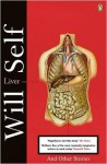 Liver and Other Stories - Will Self