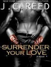 Surrender Your Love - J.C. Reed, Romy Nordlinger