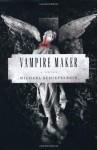 Vampire Maker - Michael Schiefelbein