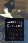 The Dragon King's Palace - Laura Joh Rowland