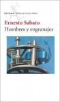 Hombres y engranajes (Seix Barral Biblioteca Breve) - Ernesto Sábato