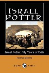 Israel Potter: Fifty Years of Exile - Herman Melville