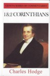 1 And 2 Corinthians (Geneva Series of Commentaries) - Charles Hodge