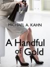 A HANDFUL OF GOLD: Three Rachel Gold Short Stories - Michael A. Kahn