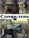 Computers: From Logic to Architecture - R.D. Dowsing, Ian Marshall, Frank Woodhams