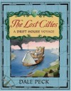 The Lost Cities: A Drift House Voyage - Dale Peck, Michael Terry