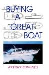 Buying a Great Boat - Arthur Edmunds, John O'Connor