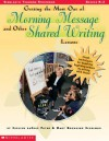 Getting the Most Out of Morning Message and Other Shared Writing Lessons (Grades K-2) - C.D. Payne, Mary Browning Schulman
