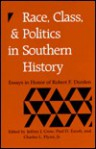 Race, Class, and Politics in Southern History: Essays in Honor of Robert F. Durden - Jeffrey J. Crow, Paul D. Escott