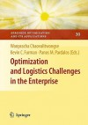 Optimization and Logistics Challenges in the Enterprise (Springer Optimization and Its Applications) - Wanpracha Chaovalitwongse, Kevin C. Furman, Panos M. Pardalos