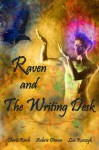 The Best of Raven and the Writing Desk - Cherie Reich, Lisa Rusczyk, Aubrie Dionne