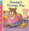 Smudge's Grumpy Day - Miriam Moss, Lynne Chapman