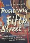 Positively Fifth Street - James McManus