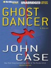 Ghost Dancer (Digital Audio) - John Case, Dick Hill