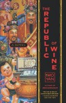 The Republic of Wine - Mo Yan, Howard Goldblatt