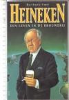 Heineken: Een Leven In De Brouwerij - Barbara Smit