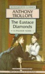 The Eustace Diamonds (Wordsworth Classics) - Anthony Trollope