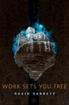 Work Sets You Free: A Tor.Com Original - David Barnett