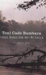 Those Bones Are Not My Child - Toni Cade Bambara