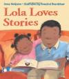 Lola Loves Stories - Anna McQuinn, Rosalind Beardshaw