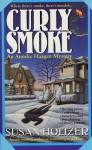 Curly Smoke: An Anneke Haagen Mystery - Susan Holtzer