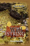 The Well String - Noel Smith, Silas House