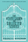 The Other Garden And Collected Stories - Francis Wyndham