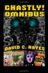 Ghastly! Omnibus - David C. Hayes