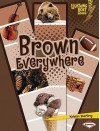 Brown Everywhere - Kristin Sterling