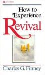 How To Experience Revival - Charles Grandison Finney