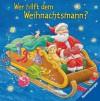 Wer hilft dem Weihnachtsmann? - Martin Stiefenhofer, Christine Georg