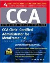 CCNP Citrix Certified Administrator Study Guide: Metaframe 1.8 (Exam 218) [With CDROM] - Alan V. Keele, Syngress Media Inc, Thomas Eck, Alan V. Keele