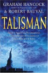 Talisman: Sacred Cities, Secret Faith - Robert Bauval, Graham Hancock