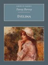 Evelina: Or, The History Of A Young Lady's Entrance Into The World (Nonsuch Classics) - Fanny Burney
