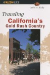 Traveling California's Gold Rush Country - Leslie A. Kelly