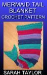Mermaid Tail Blanket Crochet Pattern - Sarah Taylor