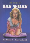 The Films of Fay Wray - Roy Kinnard, Tony Crnkovich