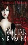 My Familiar Stranger (Order of the Black Swan, #1) - Victoria Danann