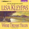 Where Dreams Begin (Audio) - Lisa Kleypas