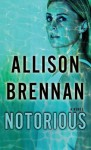 Notorious: Max Revere Novel - Allison Brennan