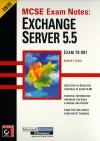 McSe Exam Notes: Exchange Server 5.5 (Certificaiton Study Guide) - Robert King