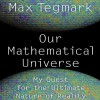 Our Mathematical Universe: My Quest for the Ultimate Nature of Reality (Audio) - Max Tegmark, Rob Shapiro