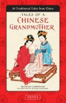 Tales of a Chinese Grandmother: 30 Traditional Tales from China - Frances Carpenter, Malthe Hasselriis, Malthe Hasselriie